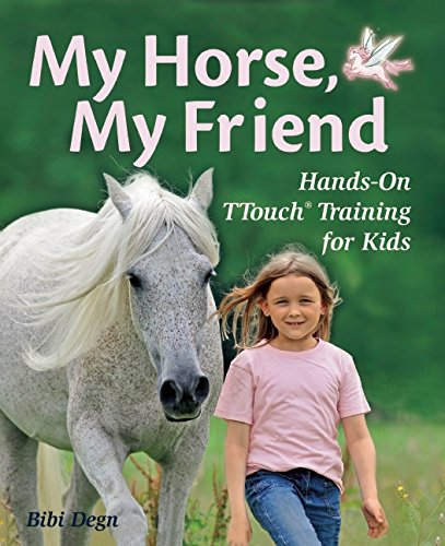 9781570764813: My Horse, My Friend: Hands-On TTouch Training for Kids