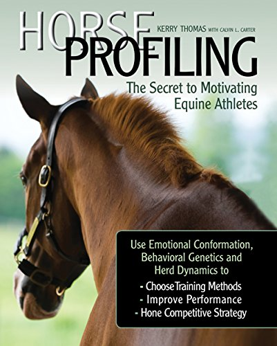Horse Profiling: The Secret to Motivating Equine: Thomas, Kerry; Buckley,