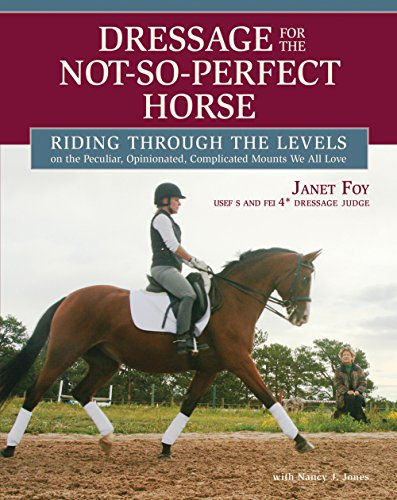 9781570765094: Dressage for the Not-so-perfect Horse: Riding Through the Levels