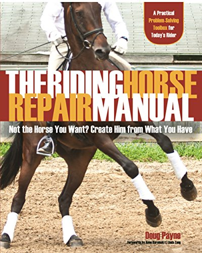 9781570765179: The Riding Horse Repair Manual: Not the Horse You Want? Create Him from What You Have
