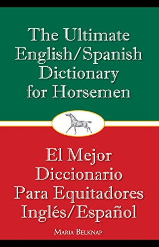 9781570765216: The Ultimate English/Spanish Dictionary for Horsemen