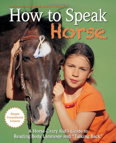 """How to Speak """"Horse"""": A Horse-Crazy Kid's Guide to Reading Body Language, ..."""