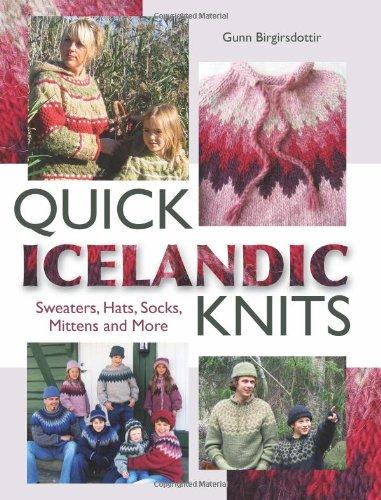 Quick Icelandic Knits: Sweaters, Hats, Socks, Mittens and More: Birgirsdottir, Gunn