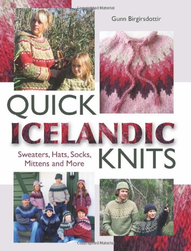 9781570765810: Quick Icelandic Knits: Sweaters, Hats, Socks, Mittens and More