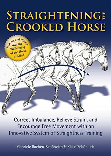 9781570766497: Straightening the Crooked Horse: Correct Imbalance, Relieve Strain, and Encourage Free Movement with an Innovative System of Straightness Training