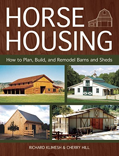 9781570766503: Horse Housing: How to Plan, Build, and Remodel Barns and Sheds