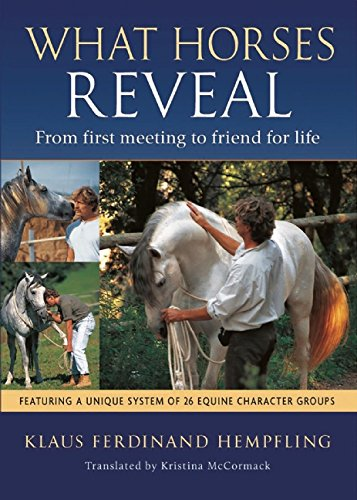 What Horses Reveal: From First Meeting to Friend for Life: Hempfling, Klaus Ferdinand