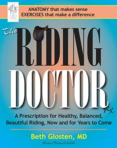 9781570766640: The Riding Doctor: A Prescription for Healthy, Balanced, and Beautiful Riding, Now and for Years to Come