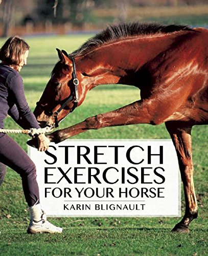 9781570766657: Stretch Exercises for Your Horse: The Path to Perfect Suppleness