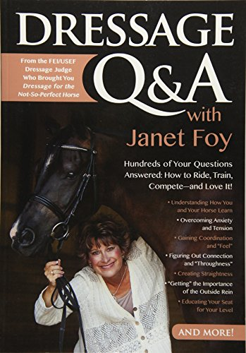 9781570766749: Dressage Q&A with Janet Foy: Hundreds of Your Questions Answered: How to Ride, Train, and Compete--and Love It!