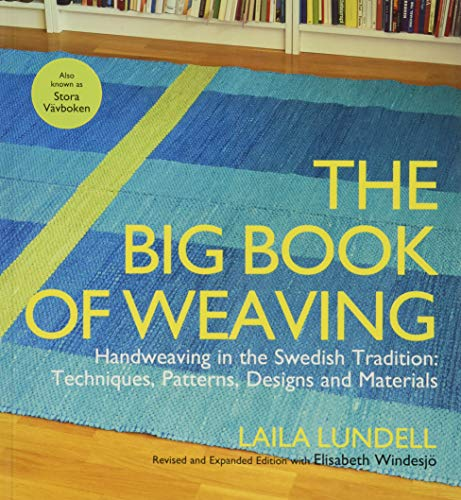 9781570766862: The Big Book of Weaving: Handweaving in the Swedish Tradition: Techniques, Patterns, Designs and Materials