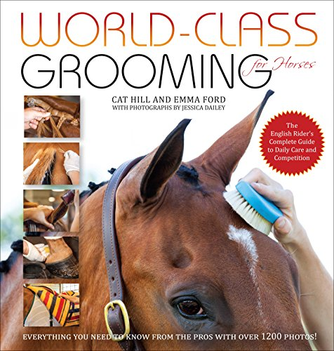 9781570766909: World-Class Grooming for Horses: The English Rider's Complete Guide to Daily Care and Competition