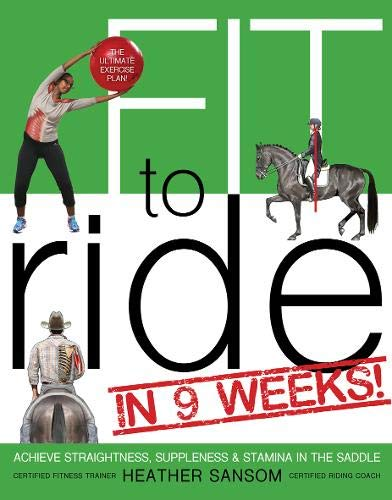 9781570767302: Fit to Ride in 9 Weeks!: The Ultimate Exercise Plan: Achieve Straightness, Suppleness, and Stamina in the Saddle