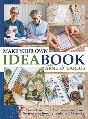 9781570767616: Make Your Own Ideabook with Arne & Carlos: Create Handmade Art Journals and Bound Keepsakes to Store Inspiration and Memories