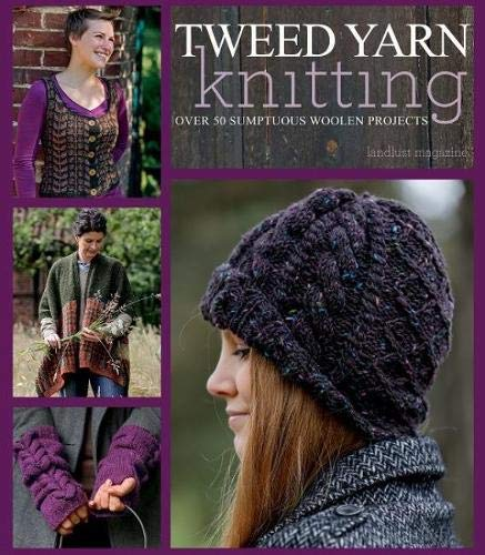 9781570767661: Tweed Yarn Knitting: Over 50 Sumptuous Woolen Projects
