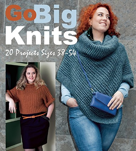 9781570767715: Go Big Knits: 20 Projects Sizes 38-54