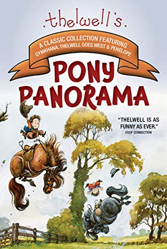 9781570769313: Thelwell's Pony Panorama: Soundness and Comfort with Back Analysis and Correct Use of Saddles and Pads