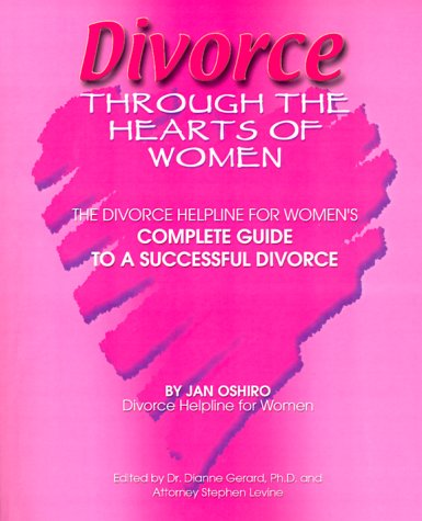 Divorce Through the Hearts of Women: The: Jan Oshiro; Dr.