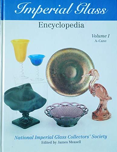 9781570800085: Imperial Glass Encyclopedia: Volume I, A - Cane