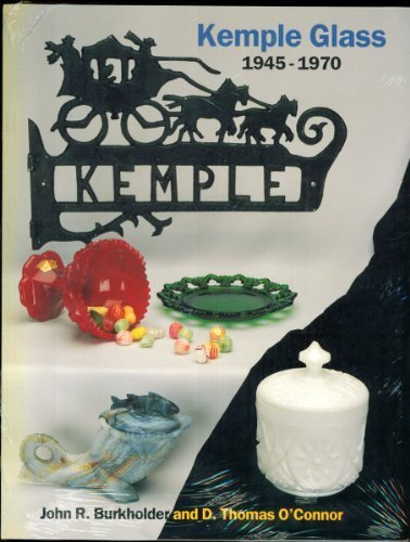 Kemple Glass: 1945-1970: Burkholder, John; O'Connor, D. Thomas