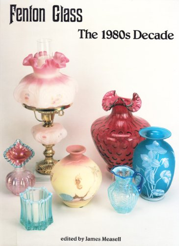9781570800207: Fenton glass: The 1980s decade