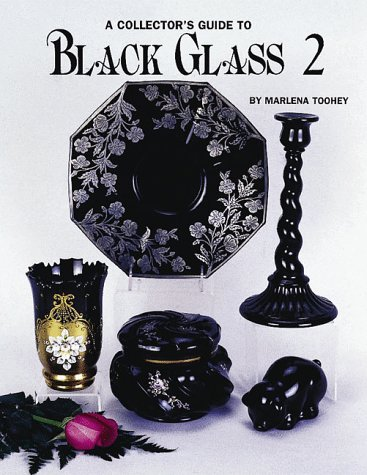 A Collector's Guide to Black Glass 2: Toohey, Marlena