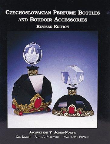 Czechoslovakian Perfume Bottles and Boudoir Accessories,: Jacquelyne Jones-North, Ken