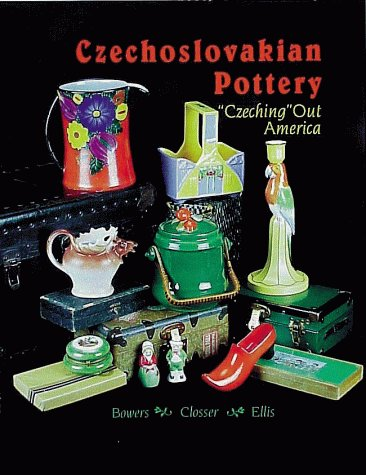 "Czechoslovakian Pottery: ""Czeching"" Out America: Kathy Ellis, Sue"