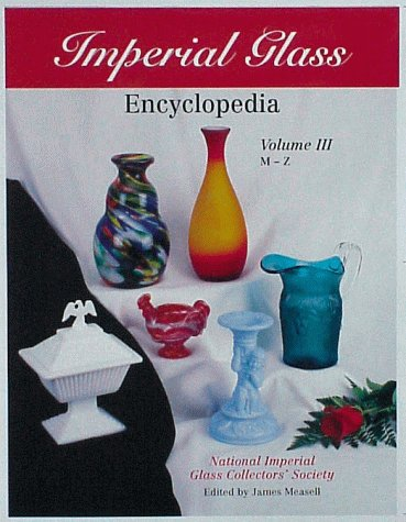 9781570800658: Imperial Glass Encyclopedia ,Volume III, M-Z