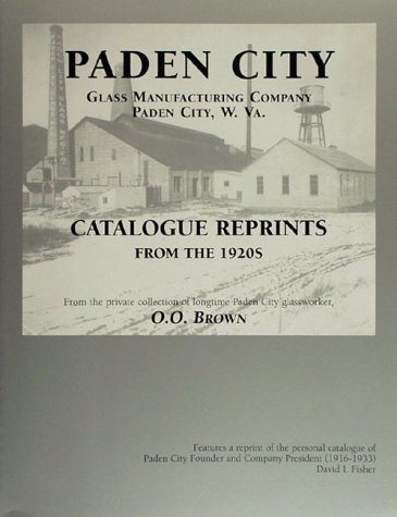Paden City Glass Manufacturing Company, Paden City, W. VA. Catalogue Reprints of the 1920s, From ...