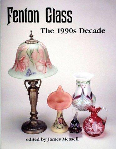 9781570800788: Fenton Glass: The 1990s Decade