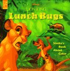 Lunch Bugs: Simba's Book About Color/Touch and Play Book (Disney's the Lion King): ...