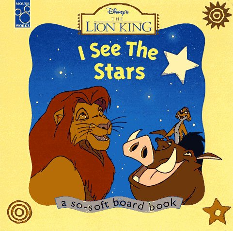 The Lion King: I See the Stars (A So-Soft Board Book) (9781570824234) by Parent, Nancy