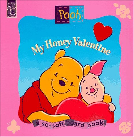 My Honey Valentine: A So-Soft Board Book: Parent, Nancy; Milne, A. A.