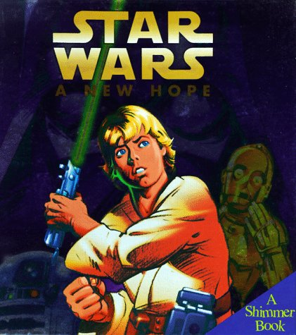 9781570825675: Star Wars: A New Hope (Shimmer Book)