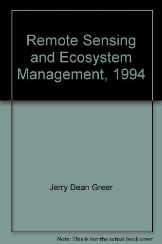 Remote Sensing and Ecosystem Management: American Society for