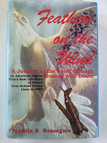 Feathers on the Wind: a journey of the spirit through brushes withdeath. SIGNED by author: ...