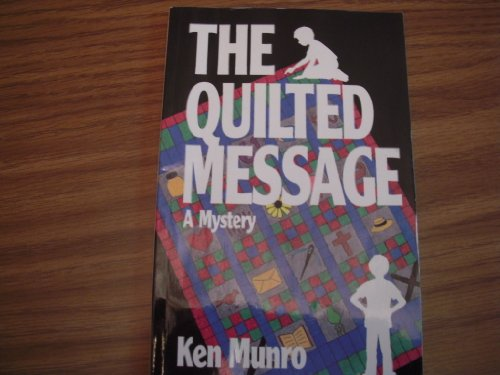 The Quilted Message: Ken Munro