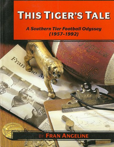 9781570873065: This Tiger's tale: A southern tier football odyssey (1957-1992)