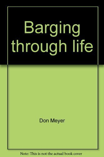 9781570873195: Barging through life: An autobiography--sort of