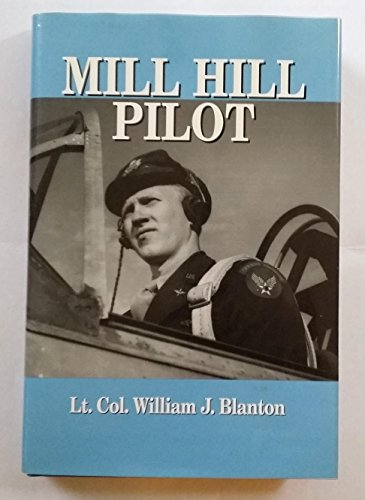 Mill Hill Pilot: William J. Blanton (Lt. Col.)
