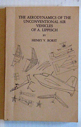 9781570874277: Aerodynamics of The Unconventional Air Vehicles 0f A. Lippisch, The