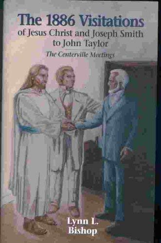 The 1886 Visitations of Jesus Christ and: Lynn Lyman Bishop