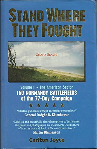 9781570874956: Stand where they fought: 150 battlefields of the 77-day Normandy Campaign
