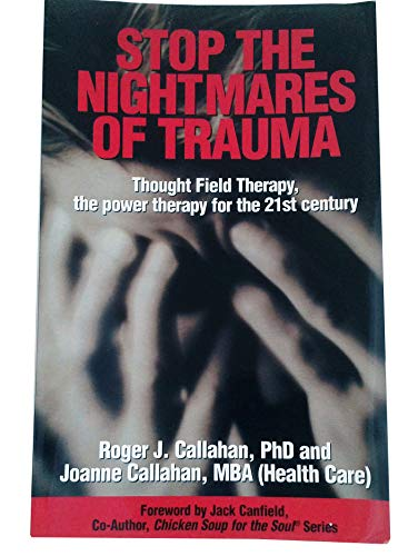 Stop the Nightmares of Trauma : Thought Field Therapy - The Power of Therapy for the 21st Century: ...