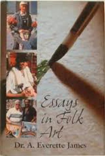 Essays in Folk Art, Signed First Edition: James, A. Everette.