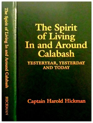 The Spirit of Living in & Around Calabash Yesteryear, Yesterday & Today: Hickman, Captain ...