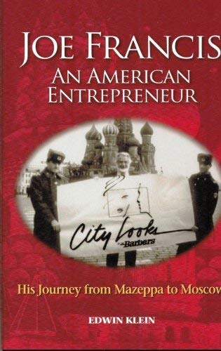 Joe Francis: An American Entrepreneur - His Journey from Mazeppa to Moscow