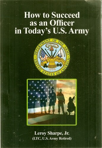 9781570878145: How to Succed As an Officer in Today's U.S. Army