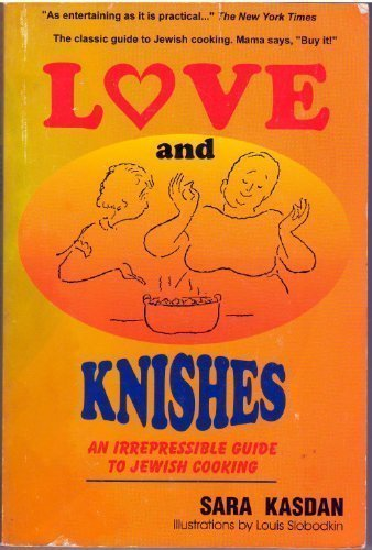 Love and Knishes: An Irrepressible Guide to
